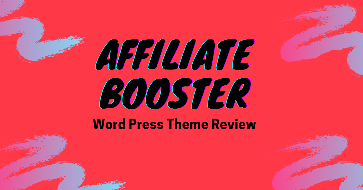 Affiliate Booster Word Press Theme Review